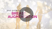 Video: Your Guide to Breast Augmentation