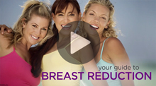 Video: Your Guide to Breast Reduction