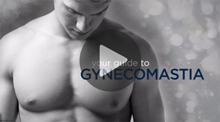Video: Your Guide to Gynecomastia