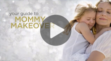 Video: Your Guide to Mommy Makeover